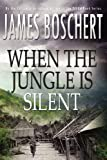 When the Jungle Is Silent, James Boschert, 1611791995