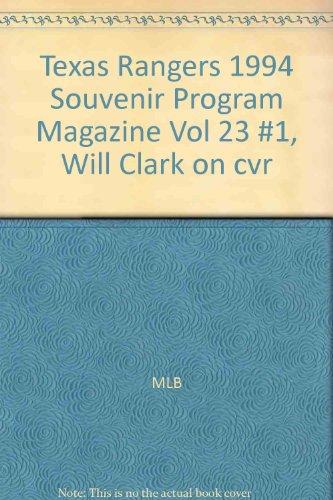 Texas Rangers 1994 Souvenir Program Magazine Vol 23 #1, Will Clark on - Will Mlb Clark