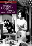 Popular Egyptian Cinema, Viola Shafik, 9774160533