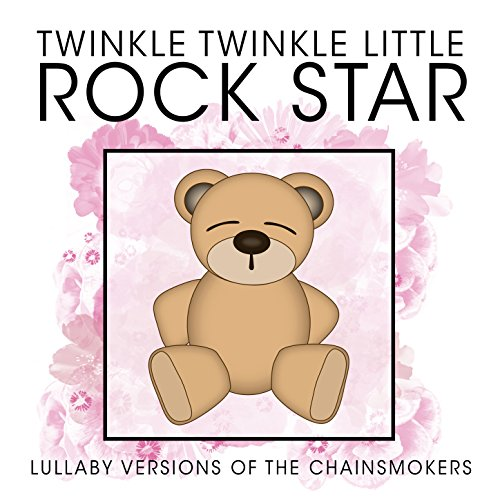 Lullaby Versions of The Chainsmokers