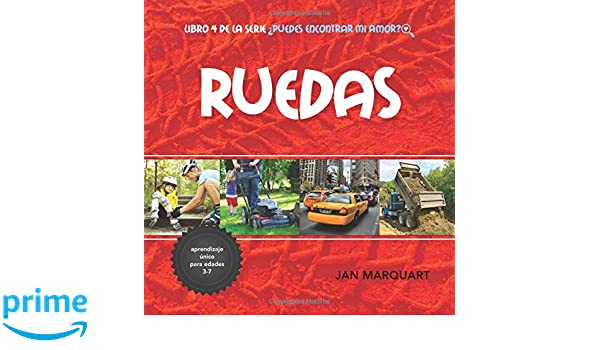 Ruedas: Libro 4 de la serie Puedes Encontrar Mi Amor? (Volume 4): Jan Marquart, Katarina Schuette: 9781732498310: Amazon.com: Books