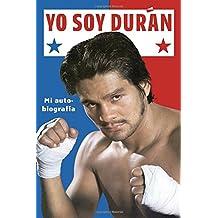 Yo Soy Duran: Mi Autobiografia (Spanish Edition)