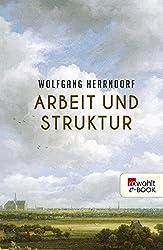 Arbeit und Struktur (German Edition)