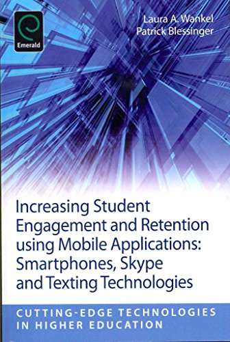 [Increasing Student Engagement and Retention Using Mobile Applications: Smartphones, Skype and Texting Technologies] (By: Laura A. Wankel) [published: February, 2013]