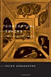 Conceptual Spaces: The Geometry of Thought (Bradford Book)