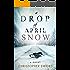 A Drop of April Snow