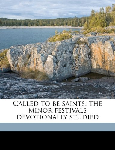 Called to be saints: the minor festivals devotionally studied ebook