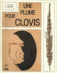 Une plume pour Clovis par  Gébé