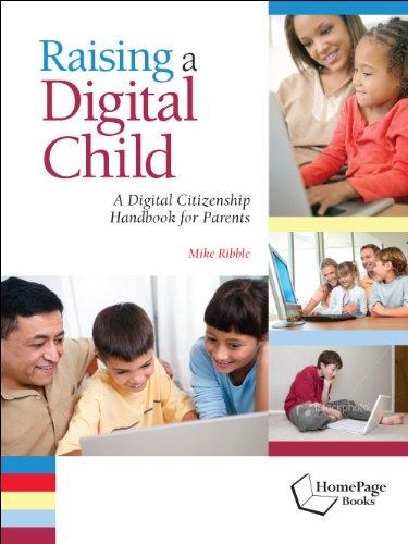 Raising a Digital Child: A Digital Citizenship Handbook for Parents