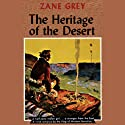 The Heritage of the Desert Audiobook by Zane Grey Narrated by Robert Morris