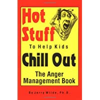 Hot Stuff to Help Kids Chill Out: The Anger Management Book