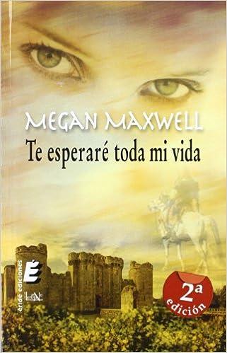 Te Esperaré Toda Mi Vida Letra Ene Amazones Megan Maxwell Libros