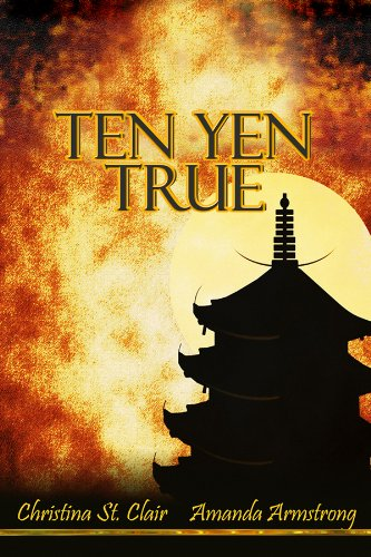 Book: Ten Yen True by Christina St. Clair, Amanda Armstrong