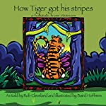 How Tiger Got His Stripes: A Folktale from Vietnam | Rob Cleveland