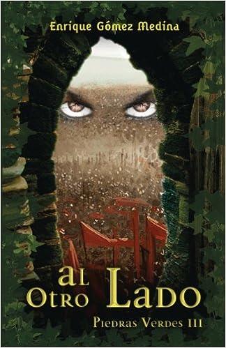 Amazon.com: Al otro lado: Libro juvenil de Aventuras, Suspense y Fantasía (a partir de 12 años) (Piedras Verdes) (Volume 3) (Spanish Edition) ...