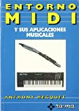 img - for Entorno MIDI y Sus Aplicaciones Musicales (Spanish Edition) book / textbook / text book