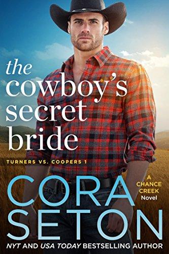 The Cowboy's Secret Bride (Turners vs Coopers Chance Creek Book 1) (Texas Best Kept Secrets)