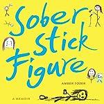 Sober Stick Figure: A Memoir | Amber Tozer