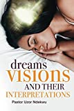 Dreams, Visions and their Interpretations