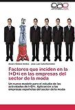 Factores Que Inciden en la I+d+I en Las Empresas Del Sector de la Mod, Álvaro Gómez Vieites and José Luis CalvoGonzález, 3845489774