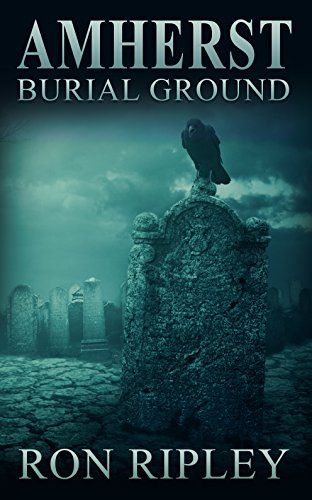 (Amherst Burial Ground: Supernatural Horror with Scary Ghosts & Haunted Houses (Berkley Street Series Book)