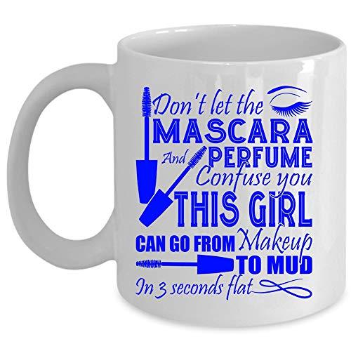 Don't Let The Mascara And Perfume Confuse You Coffee Mug, Makeup Cup (Coffee Mug 15 Oz - WHITE)