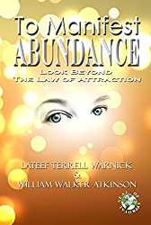 To Manifest Abundance: Look Beyond The Law Of Attraction