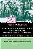 Questions of Heaven, Gretel Ehrlich, 0807073113