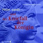 Peter Lundt und der Kniefall der Königin (Peter Lundt 3)   Arne Sommer