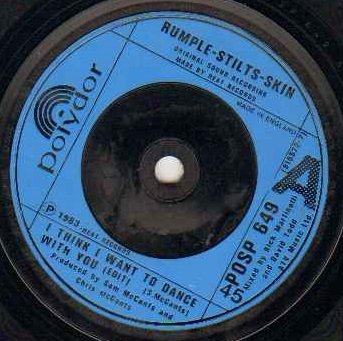 Rumple Skin - Rumple Stilts Skin - I Think I Want To Dance With You - 7 inch vinyl / 45