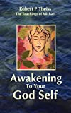 Awakening to Your God Self, Robert P. Theiss, 0578078155
