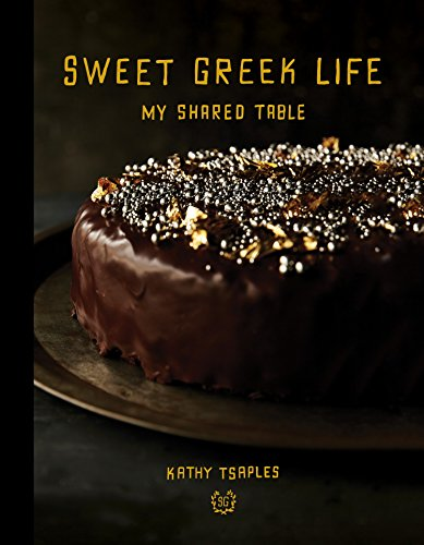 Sweet Greek Life: My Shared Table by Kathy Tsaples