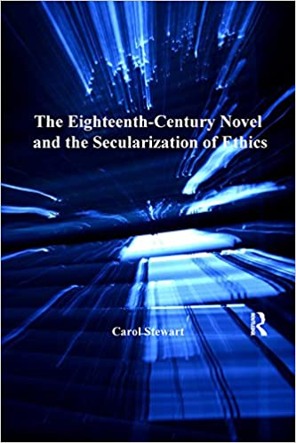 The Eighteenth-Century Novel and the Secularization of Ethics