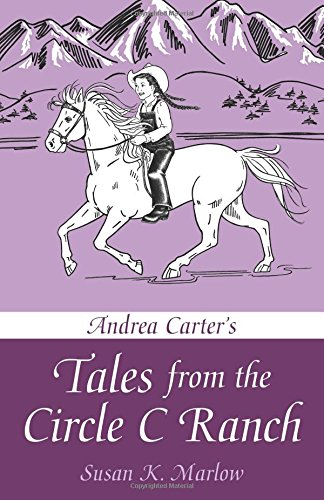 Read Online Andrea Carter's Tales from the Circle C Ranch pdf