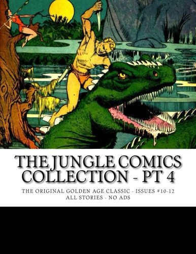 The Jungle Comics Collection - Pt 4: The Original Golden Age Classic - Issues #10-12 - All Stories - No Ads PDF
