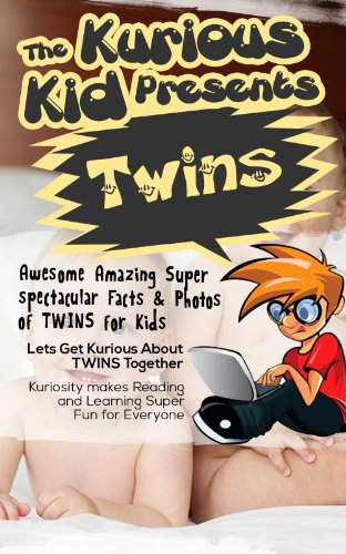 Children's book: About Twins( The Kurious Kid Education series for ages 3-9): A Awesome Amazing Super Spectacular Fact & Photo book on Twins for Kids