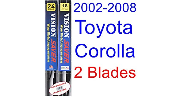 2002 - 2008 Toyota Corolla LE hoja de limpiaparabrisas de repuesto Set/Kit (Saver Automotive products-vision Saver) (2003,2004,2005,2006,2007): Amazon.es: ...