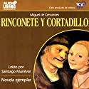 Rinconete y Cortadillo (Texto Completo) Audiobook by Miguel de Cervantes Narrated by Santiago Munevar
