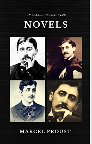 Marcel Proust: In Search of Lost Time [volumes 1 to 7] (Quattro Classics) (The Greatest Writers of All Time) by [Proust, Marcel]