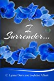 I Surrender... (The Story of Chad & Zoe) (Volume 1)