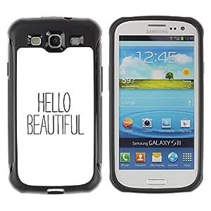 Suave TPU Caso Carcasa de Caucho Funda para Samsung Galaxy S3 I9300 / hello beautiful text white black flirt / STRONG