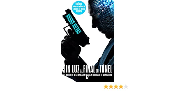 Sin luz al final del túnel (Edición revisada) (Spanish Edition) - Kindle edition by Bruno Nievas. Mystery, Thriller & Suspense Kindle eBooks @ Amazon.com.