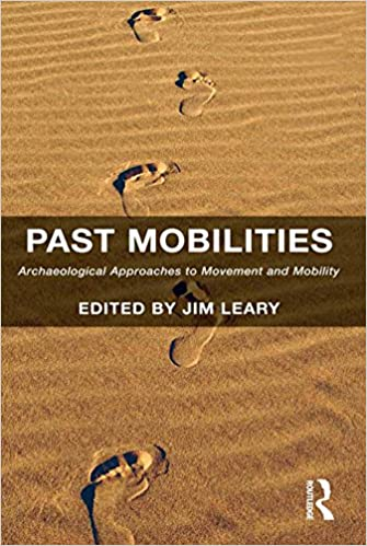 Télécharger un livre Google au format pdfPast Mobilities: Archaeological Approaches to Movement and Mobility DJVU by Jim Leary B01FMKRXM0