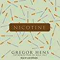 Nicotine Audiobook by Gregor Hens, Will Self, Jen Calleja Narrated by Liam Gerrard
