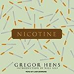 Nicotine | Gregor Hens,Will Self,Jen Calleja