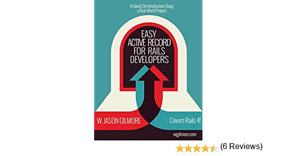 Easy active record for rails developers master active record and easy active record for rails developers master active record and have a ton of fun doing it w jason gilmore ebook amazon fandeluxe Images
