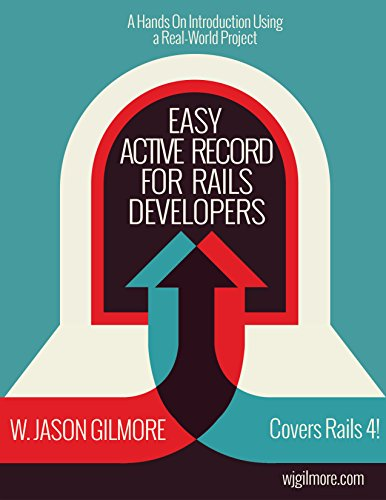 Easy Active Record for Rails Developers: Master Active Record and Have a Ton of Fun Doing It! by [Gilmore, W. Jason]