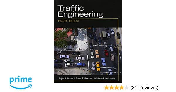 Traffic engineering 4th edition roger p roess elena s prassas traffic engineering 4th edition roger p roess elena s prassas william r mcshane 9780136135739 amazon books fandeluxe Gallery