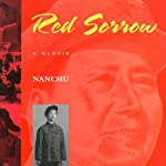 Red Sorrow: A Memoir | Nanchu