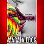 A Hard Lesson: The Dara Nichols Series, Book 1 | Marata Eros